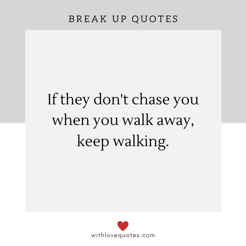 20 break up quotes that will help you to move on.